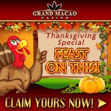 thanksgiving bonuses grand macao casino free casino bonus