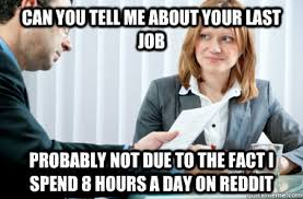 Job Interview Meme - redditor goes for job interview memes quickmeme