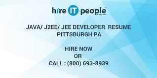 Sample Resume For Java J2ee Developer by Java J2ee Jee Developer Resume Pittsburgh Pa Hire It People We