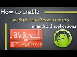 how to enable javascript on android how to enable javascript and zoom in webview