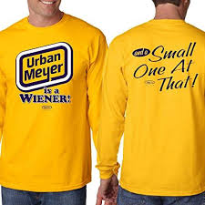 michigan wolverines fan gear michigan wolverines fans urban meyer is a wiener long sleeve t