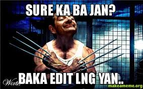 How To Edit Meme Pictures - sure ka ba jan baka edit lng yan make a meme