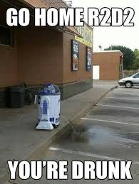 R2d2 Meme - nerd experts on twitter go home r2 d2 you re drunk starwars
