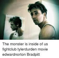 Tyler Durden Meme - the monster is inside of us fightclub tylerdurden movie