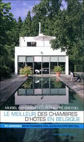 chambre d hotes belgique le meilleur des chambres d hôtes en belgique broché louis