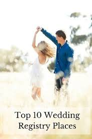 top places for wedding registry best wedding registry websites top10weddingsites top