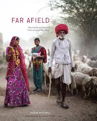 far afield rare food encounters from around the world shane