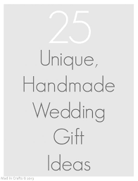 wedding gift craft ideas best 25 handmade wedding gifts ideas on handmade