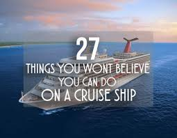 27 things you wont believe you can do on a cruise ship flying