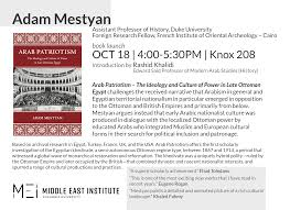 Ottoman Studies by Book Talk Arab Patriotism U2013 The Ideology And Culture Of Power In