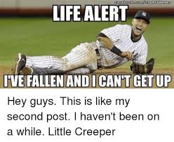 Life Alert Meme - 25 best memes about help ive fallen for you and i cant get up