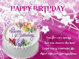 Wishing Happy Birthday To Happy Birthday You Are Very Special And You Deserve The Best I