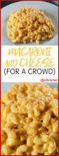 macaroni and cheese recipe for a crowd cdkitchen com