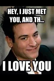 Hey I Love You Meme - himym on wgn america on twitter hey i just met you and the i