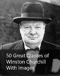 50 great winston churchill quotes for inspiration in with pictures