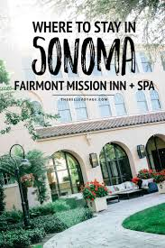 sonoma luxury hotels the fairmont sonoma mission inn u0026 spa