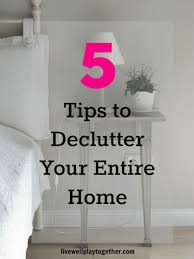 spring cleaning 5 tips to declutter your home live well play