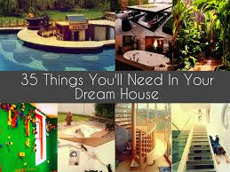 things you u0027ll need in your dream house
