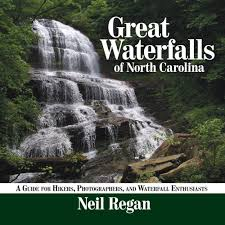 great waterfalls of north carolina a guide for hikers