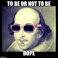 Shakespeare Meme - dope shakespeare meme album on imgur