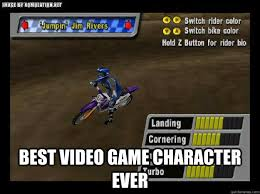 Best Video Game Memes - best video game character ever jumpin jim rivers quickmeme