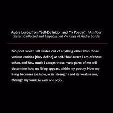 Define Selves - audre lorde from self definition and my poetry i am your sister