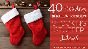 Stocking 40 Healthy U0026 Paleo Friendly Stocking Stuffer Ideas Whole Food