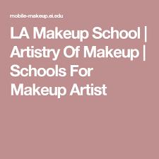 makeup schools la la makeup school artistry of makeup schools for makeup artist