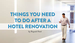 Renovation Blogs by Things You Need To Do After A Hotel Renovation Smartguests