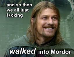 Boromir Memes - best of the walk into mordor meme smosh