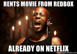 Dmx Meme - rents movie from redbox already on netflix dmx scream meme