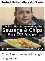 Dieting Meme - perfect british diets don t exi this man has eaten nothing but