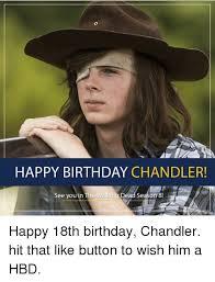 Walking Dead Happy Birthday Meme - happy birthday chandler see you in the walking dead season 8