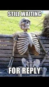 Waiting For Text Meme - still waiting meme text still waiting me waiting for a text from