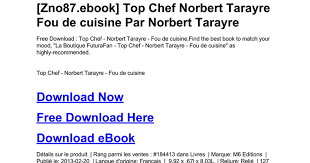 livre de cuisine norbert top chef norbert tarayre fou de cuisine doc docs