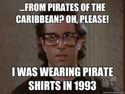 Pirates Of The Caribbean Memes - from pirates of the caribbean oh please i was wearing pirate