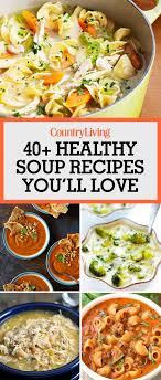 soup kitchen menu ideas 49 best healthy soup recipes easy low calorie soups