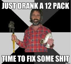 Handyman Meme - inebriated handyman meme weknowmemes