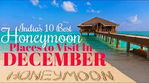 india s 10 best honeymoon places in december