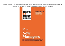 Hbr S 10 Must Reads by Free Pdf Hbr S 10 Must Reads For Managers With Bonus Article Ho