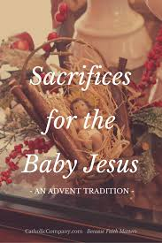 a great tradition for kids making small sacrifices for the baby