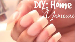 diy home manicure long natural nail care youtube
