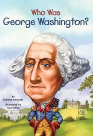 who was george washington by roberta edwards scholastic