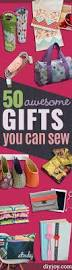 50 diy sewing gift ideas you can make for just about anyone