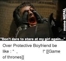 Over Protective Boyfriend Meme Foto - don t dare to stare at mygirl again over protective boyfriend be