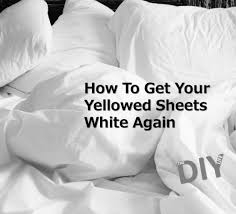 how to clean yellowed white doors how to make your yellowed sheets white again the diy