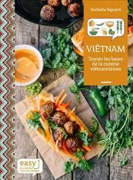 la cuisine vietnamienne my travel book list toutes les bases de la cuisine