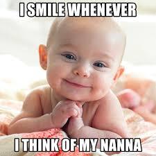 Cute Baby Meme - i smile whenever i think of my nanna lil cute baby meme generator