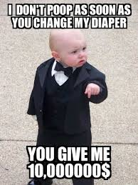 Baby Diaper Meme - baby godfather i don t poop as soon as you change my diaper you