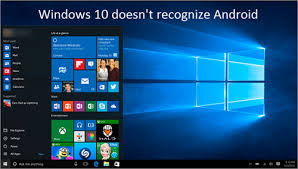 android for windows fixed problem windows 10 doesn t recognize android devices